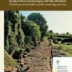 PER ANTICHE VIE Guida al Parco Archeologico dell'Alto Adriatico