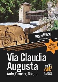 VIA CLAUDIA AUGUSTA Guida alla scoperta della Via Claudia Augusta