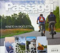 PASSAGGI A NORD EST Veneto in bicicletta, mappe e percorsi regionali