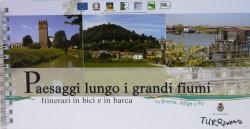 PAESAGGI LUNGO I GRANDI FIUMI itinerari in bici e barca lungo Adige, Brenta e Po