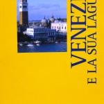VENEZIA E LA SUA LAGUNA Patrimonio Unesco